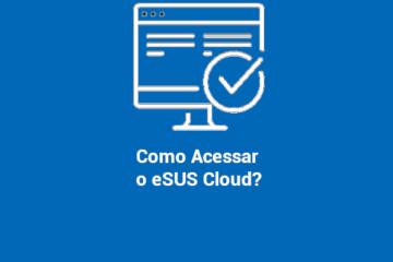 como acesso o esus cloud?