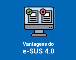 Vantagens do e-SUS 4.0